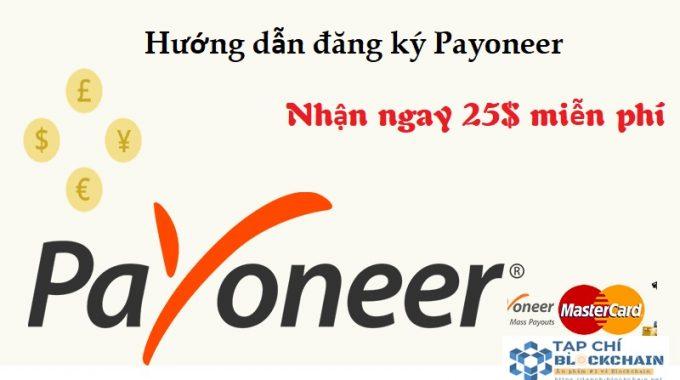 Hướng dẫn đăng ký Payoneer nhận 25$ miễn phí 2019