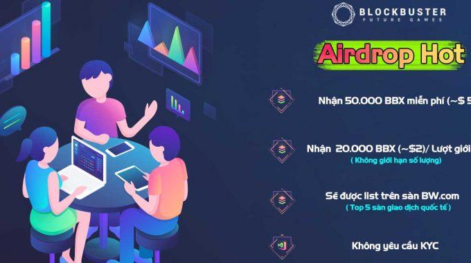 Airdrop Blockbuster round 2 (IEO trên coineal 22-25/4). Đăng ký ngay để nhận 50.000 BBX.