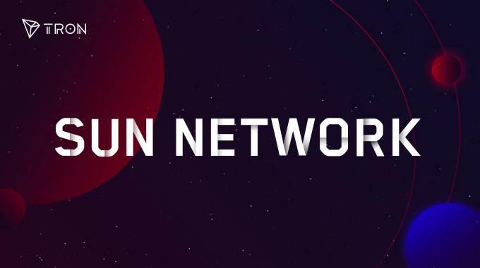 Sun Network mới của TRON sớm ra mắt trong tuần này, với nhiều tính năng vượt trội