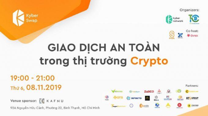 Tổng kết Hội thảo Giao dịch an toàn trong thị trường Crypto lần thứ 4 tại TPHCM (Tapchiblockchain phối hợp Kyber Network tổ chức)